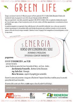 GREEN LIFE. ENERGIA. VERSO UN'ECONOMIA DEL SOLE. Risparmio e Produzione - Efficienza e Comfort Energetico.